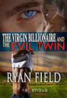 The Virgin Billionaire and the Evil Twin (Virgin Billionaire, #5)