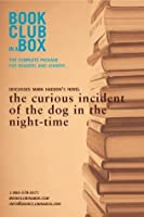 Bookclub-in-a-Box Discusses Mark Haddon's novel, the curious incident of the dog in the night-time: The complete package for readers and leaders