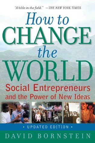 How to Change the World: Social Entrepreneurs and the Power