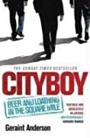 Cityboy: Beer And Loathing In The Square Mile