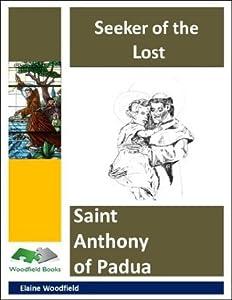 Seeker of the Lost - Saint Anthony of Padua (Saint Stories Volume 3)