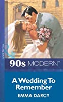 A Wedding To Remember (Mills & Boon Vintage 90s Modern)