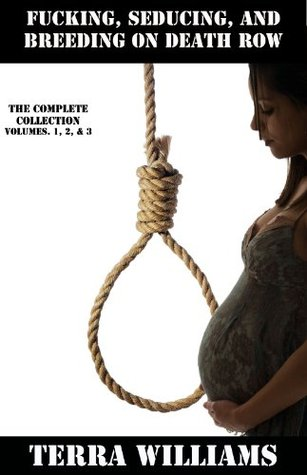Fucking, Seducing, and Breeding On Death Row: Impregnated By The Prison Guard (The Complete Collection)