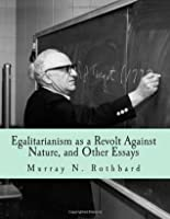 Egalitarianism as a Revolt Against Nature (Large Print Edition): And Other Essays