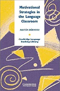 Motivational Strategies in the Language Classroom