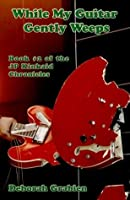 While My Guitar Gently Weeps: Book #2 of the JP Kinkaid Chronicles