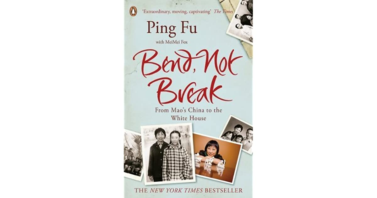 Bend, Not Break: From Mao's China To The White House By