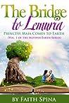 Bridge to Lemuria: Princess Maia Comes to Earth (The Mother Earth Series)