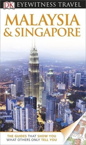 Malaysia & Singapore (DK Eyewitness Travel)