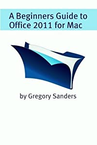 A Beginners Guide to Office 2011 for Mac
