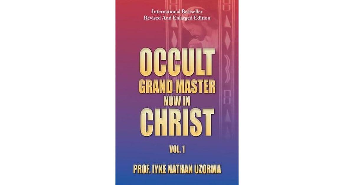 Occult Grand Master Now in Christ (Volume 2) Iyke Nathan Uzorma Books