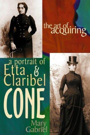 The Art of Acquiring- A Portrait of Etta & Claribel Cone