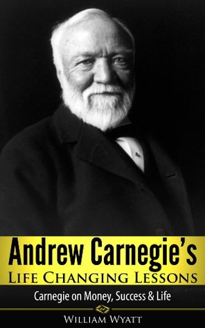 Andrew Carnegie's Life Changing Lessons! Andrew Carnegie on Money, Success & Life (Carnegie, John D Rockefeller, Vanderbilt, JP Morgan, Henry Ford, The Tycoons)