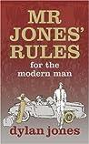 Mr Jones' Rules For The Modern Man