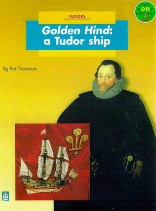 Golden Hind: A Tudor Ship (Longman Book Project): Non-fiction Level B