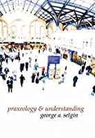 Praxeology and Understanding: An Analysis of the Controversy in Austrian Economics (LvMI)