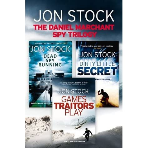 The Daniel Marchant Spy Trilogy Dead Spy Running Games Traitors