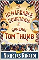 The Remarkable Courtship of General Tom Thumb