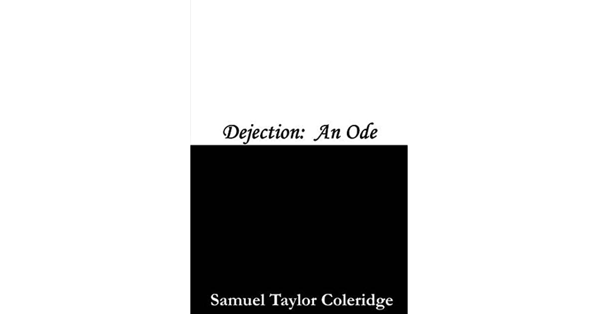 dejection an ode samuel tailor coleridge Samuel taylor coleridge words, words and deeds words of all sorts, words for  all needs.