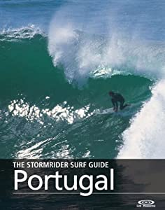 The Stormrider Surf Guide - Portugal