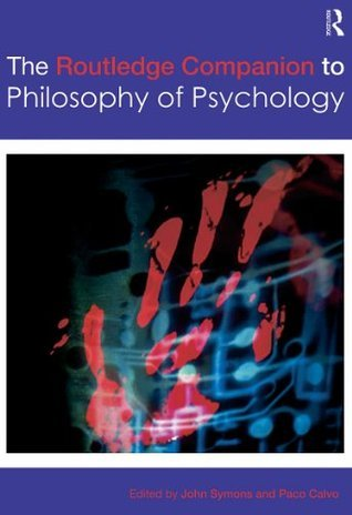 The-Routledge-Companion-to-Philosophy-of-Psychology-Routledge-Philosophy-Companions-