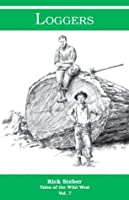 Loggers (Tales of the Wild West)