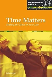 Time Matters - Making the Most of Your Day
