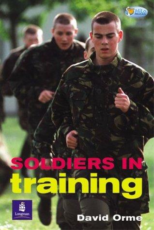 Soldiers in Training (Hi-lo Pelican) : Non-fiction