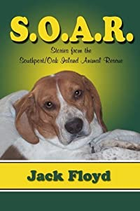 S. O. A. R. - Stories From The Southport/Oak Island Animal Rescue