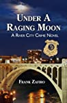 Under a Raging Moon  (River City Crime #1)