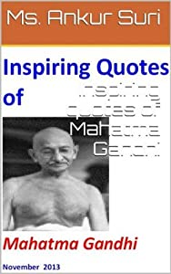 Inspiring quotes of Mahatma Gandhi