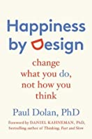 Happiness by Design: Change What You Do, Not How You Think