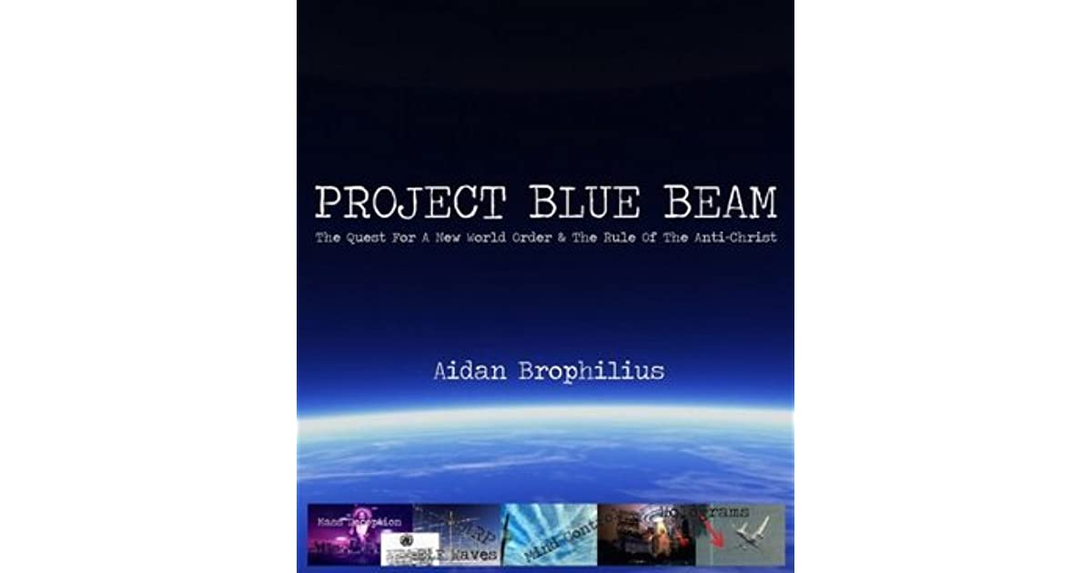 PROJECT BLUE BEAM - The Quest For A New World Order And The Rule Of