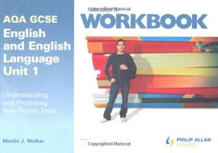 AQA GCSE English and English Language Unit 1: Understanding and Producing Non-fiction Texts Workbook