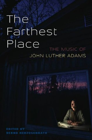The Farthest Place: The Music of John Luther Adams