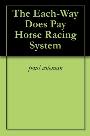 The Each-Way Does Pay Horse Racing System