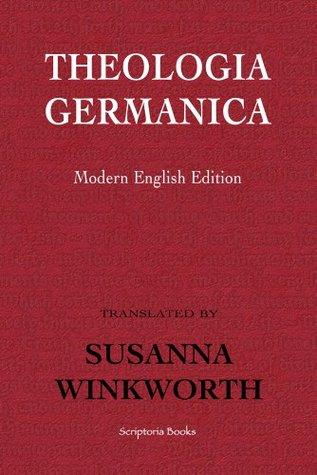 Theologia Germanica by Susanna Winkworth