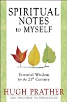 Spiritual Notes to Myself: Essential Wisdom for the 21st Century