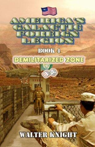 Demilitarized Zone (America's Galactic Foreign Legion #4)