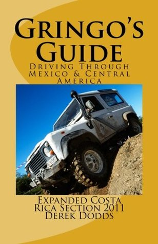 The Gringos Guide To Driving Through Mexico & Central America