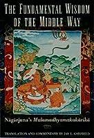 Nagarjuna's Middle Way: Mulamadhyamakakarika (Classics of ...