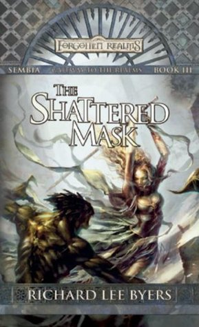 The Shattered Mask by Richard Lee Byers