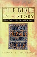 The Bible in History: How Writers Create a Past