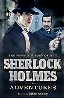 The Mammoth Book of New Sherlock Holmes Adventures (Mammoth Books 492)