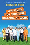 Strategies for Surviving Bullying at Work by Evelyn Field