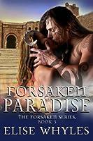 Forsaken Paradise (The Forsaken Series)