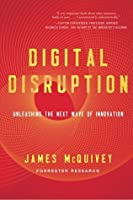 Digital Disruption: Unleashing the Next Wave of Innovation (UK edition)