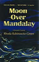 Moon Over Mandalay: A Romantic Comedy