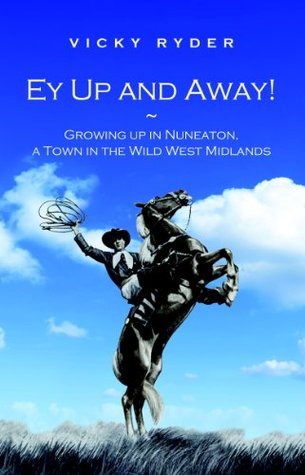 Ey Up And Away! Growing up in Nuneaton, a town in the Wild West Midlands.