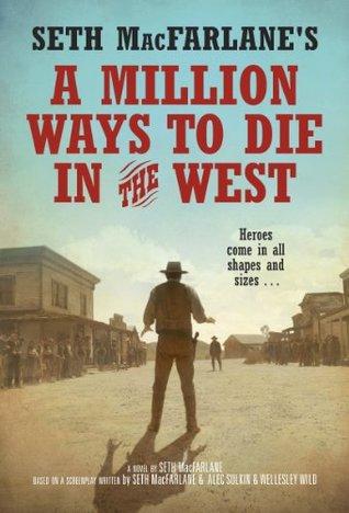 A Million Ways To Die In The West By Seth Macfarlane